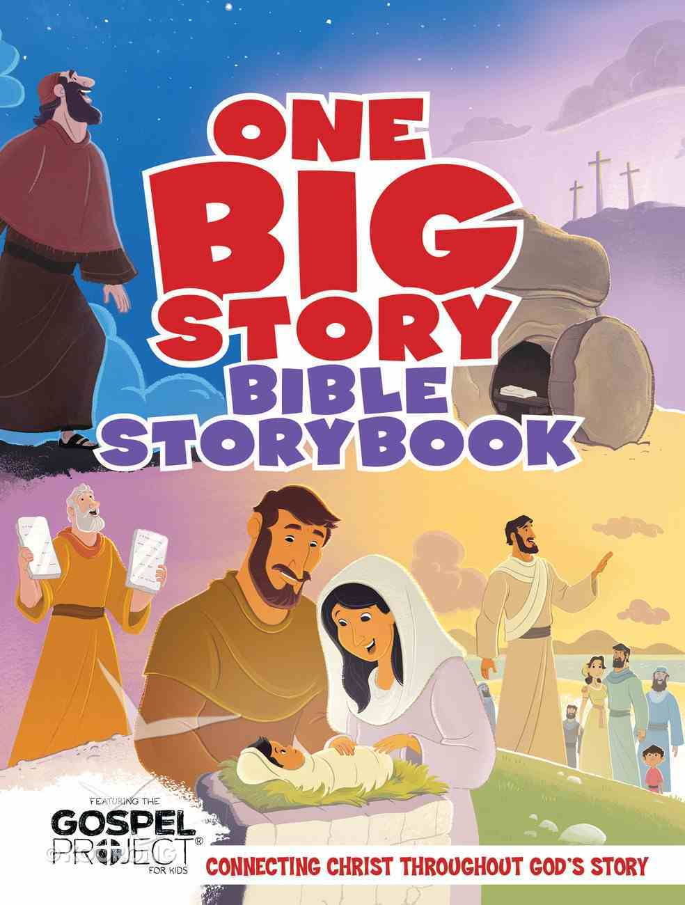 One Big Story Bible Storybook: Connecting Christ Throughout God's Story Hardback