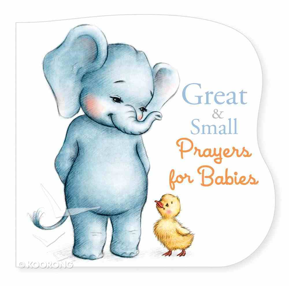 Great and Small Prayers For Babies (With Flaps) (Csb Version) Board Book