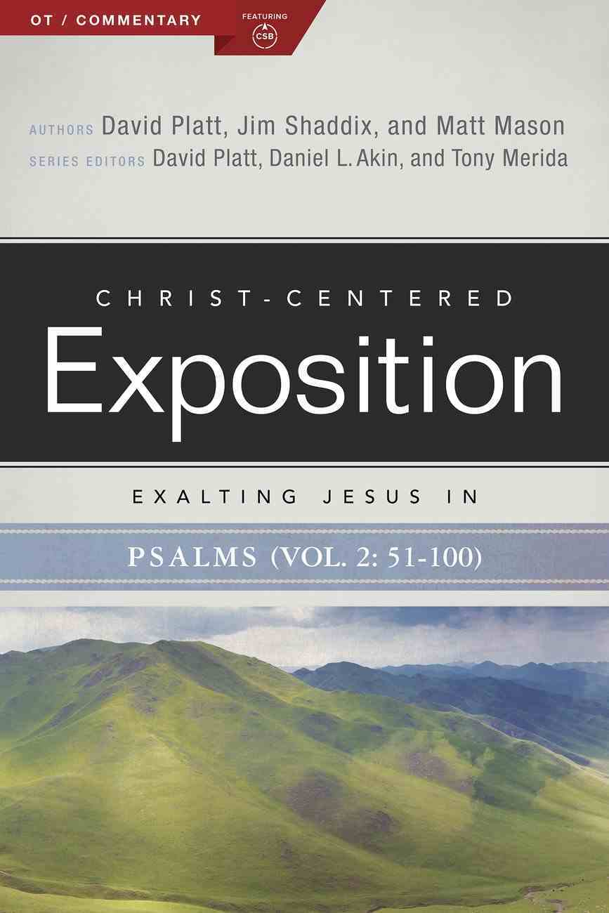 Exalting Jesus in Psalms Psalms 51-100 (Volume 2) (Christ Centered Exposition Commentary Series) Paperback