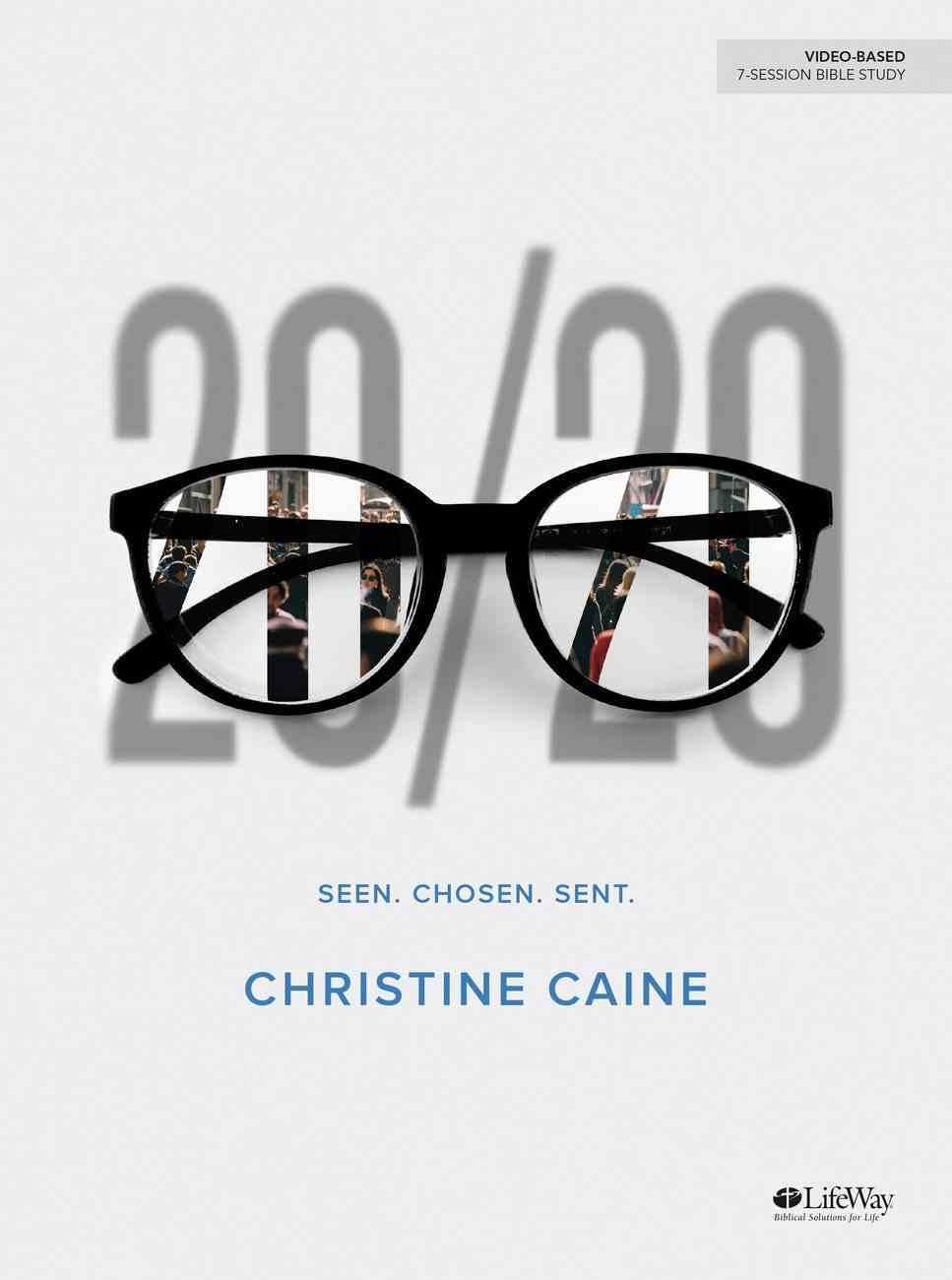 20/20: Seen. Chosen. Sent. (7 Sessions) (Bible Study Book) Paperback