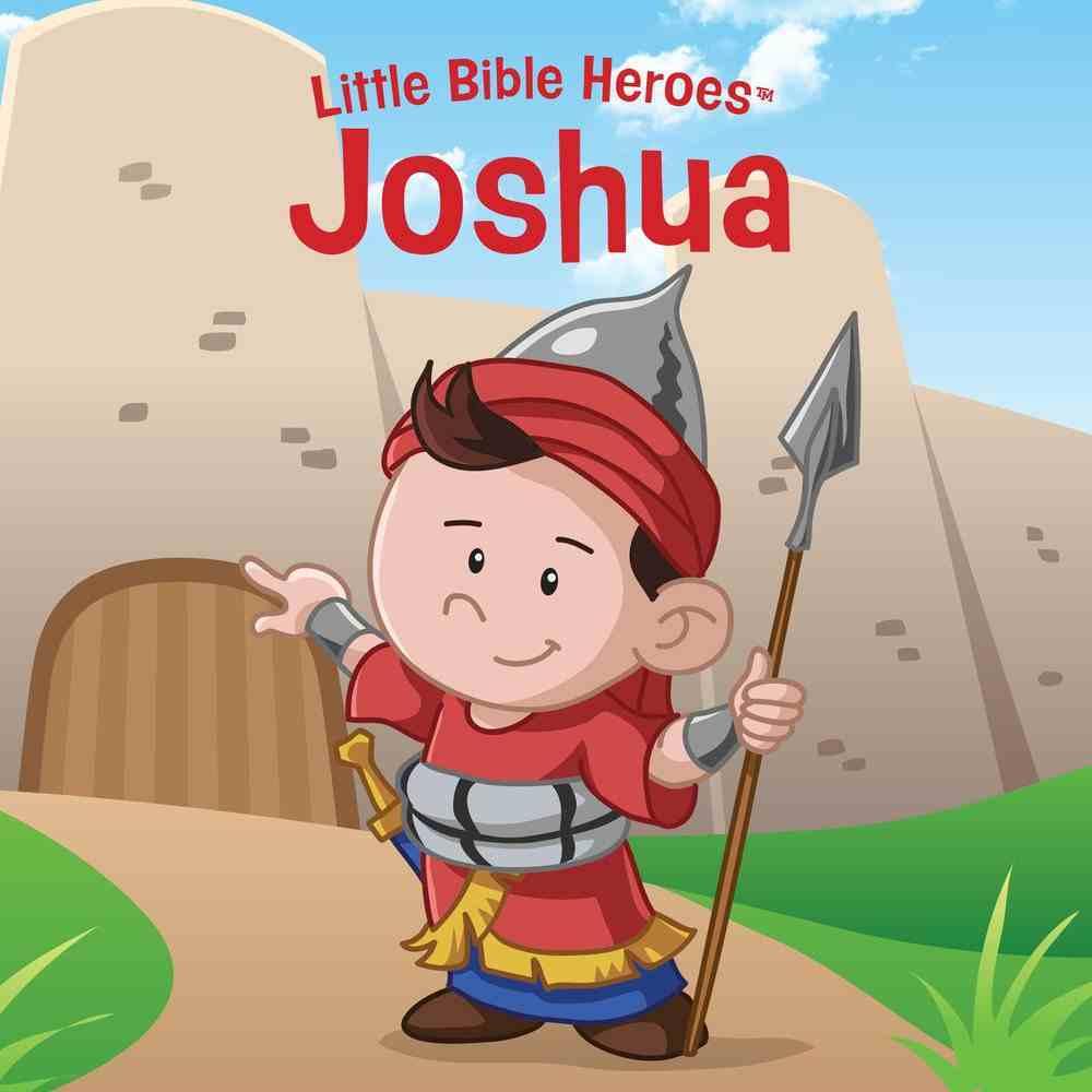 Joshua (Little Bible Heroes Series) Board Book