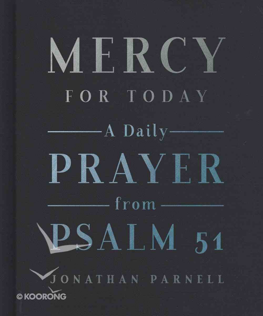 Mercy For Today: A Daily Prayer From Psalm 51 Hardback