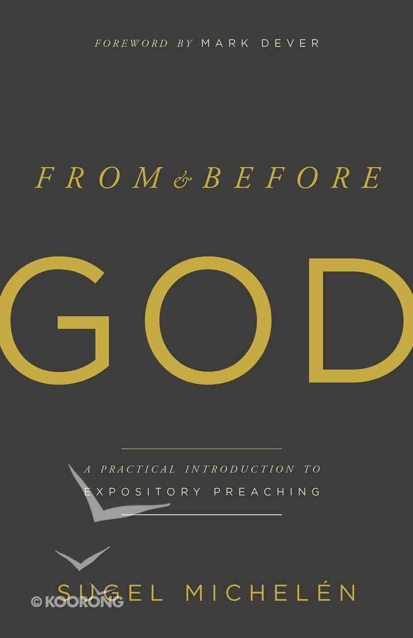 From and Before God: A Practical Introduction to Expository Preaching Paperback