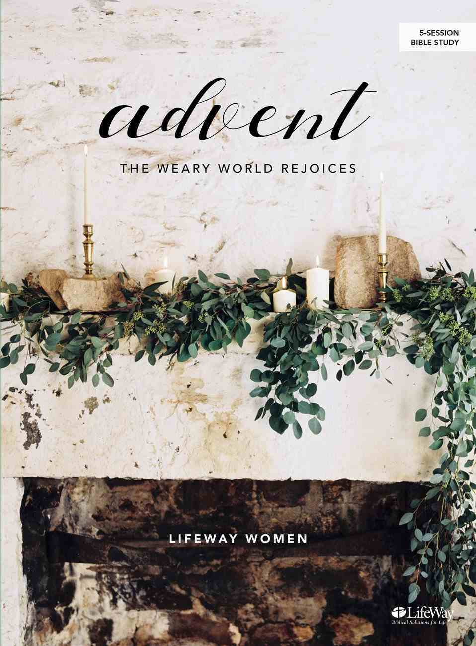Advent: The Weary World Rejoices (5 Sessions) (Bible Study Book) Paperback