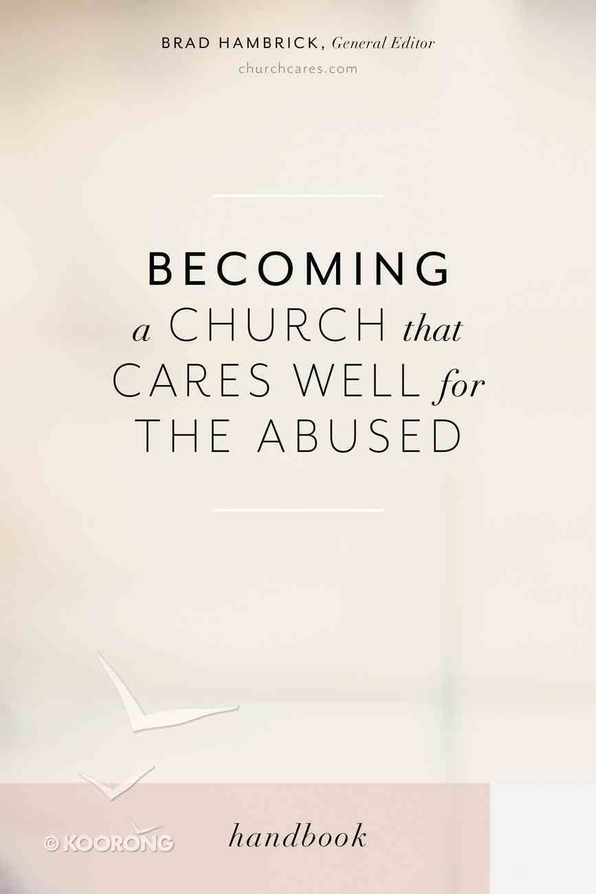 Becoming a Church That Cares Well For the Abused Paperback