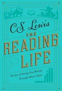 The Reading Life: The Joy of Seeing New Worlds Through Other's Eyes Hardback