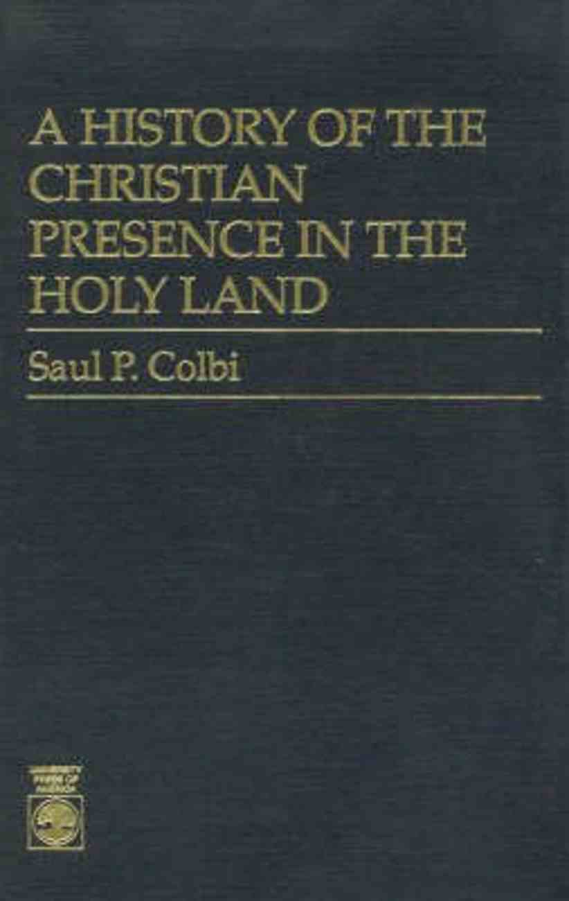 History of the Christian Presence in the Holy Land Hardback