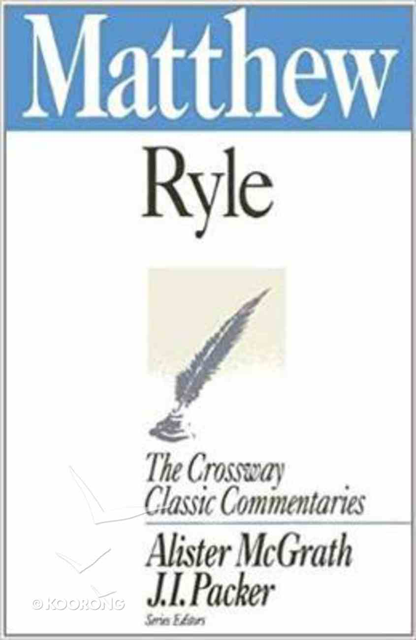 Matthew (Crossway Classic Commentaries Series) Paperback