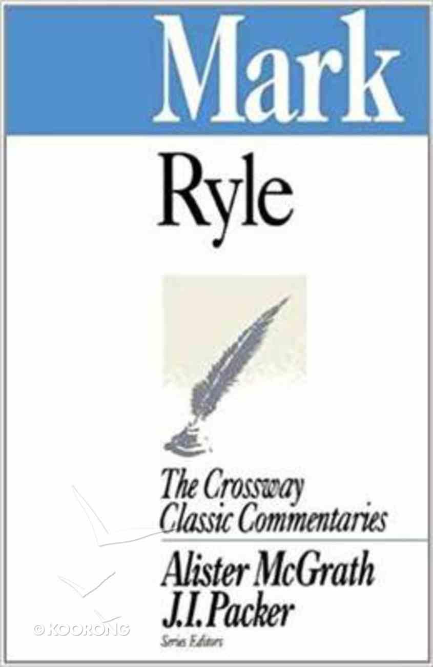 Mark (Crossway Classic Commentaries Series) Paperback