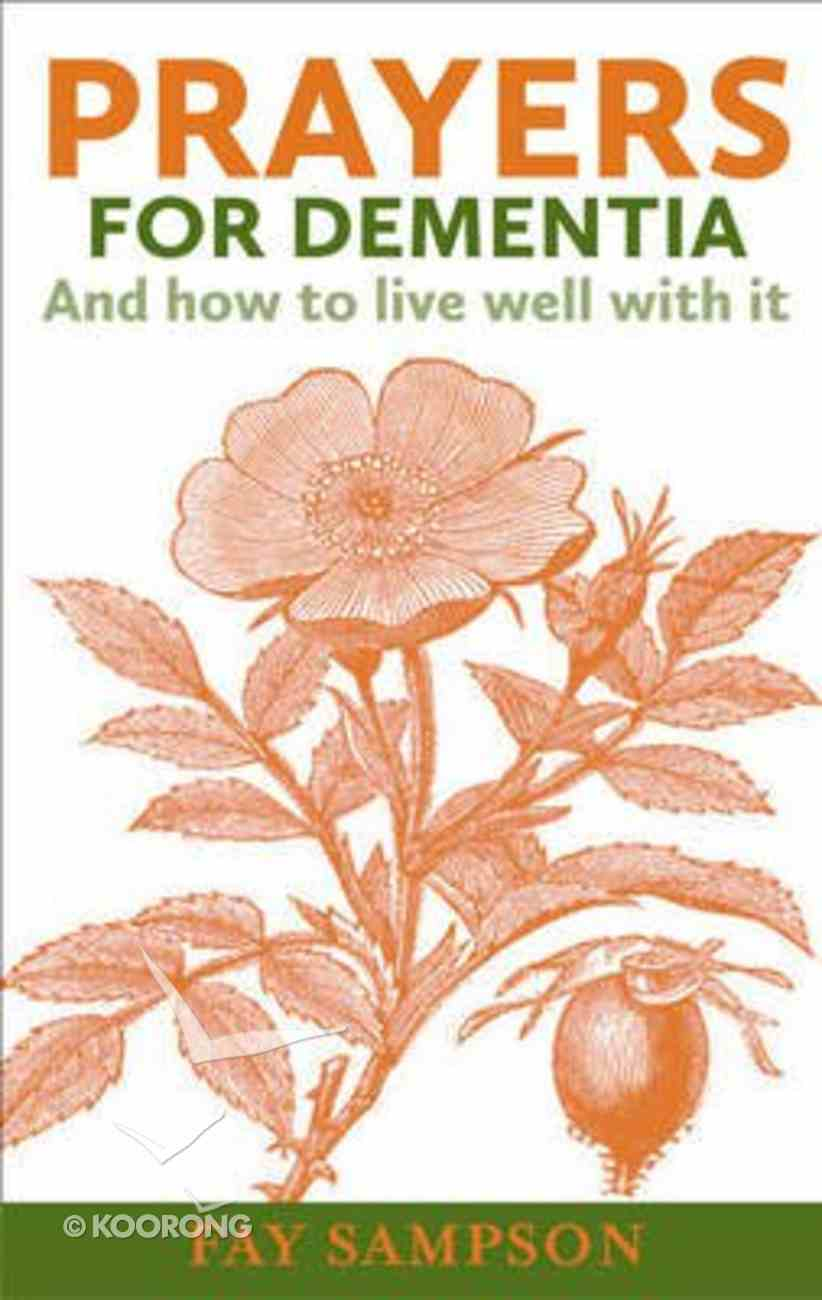Prayers For Dementia: And How to Live Well With It Paperback