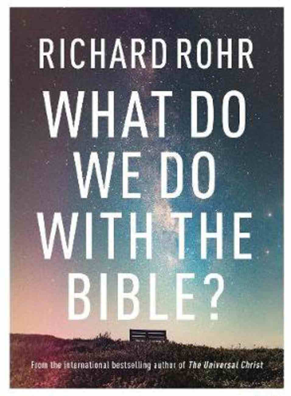 What Do We Do With the Bible? Hardback