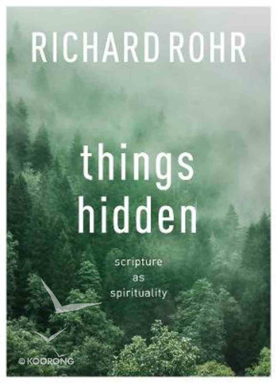 Things Hidden: Scripture as Spirituality Paperback