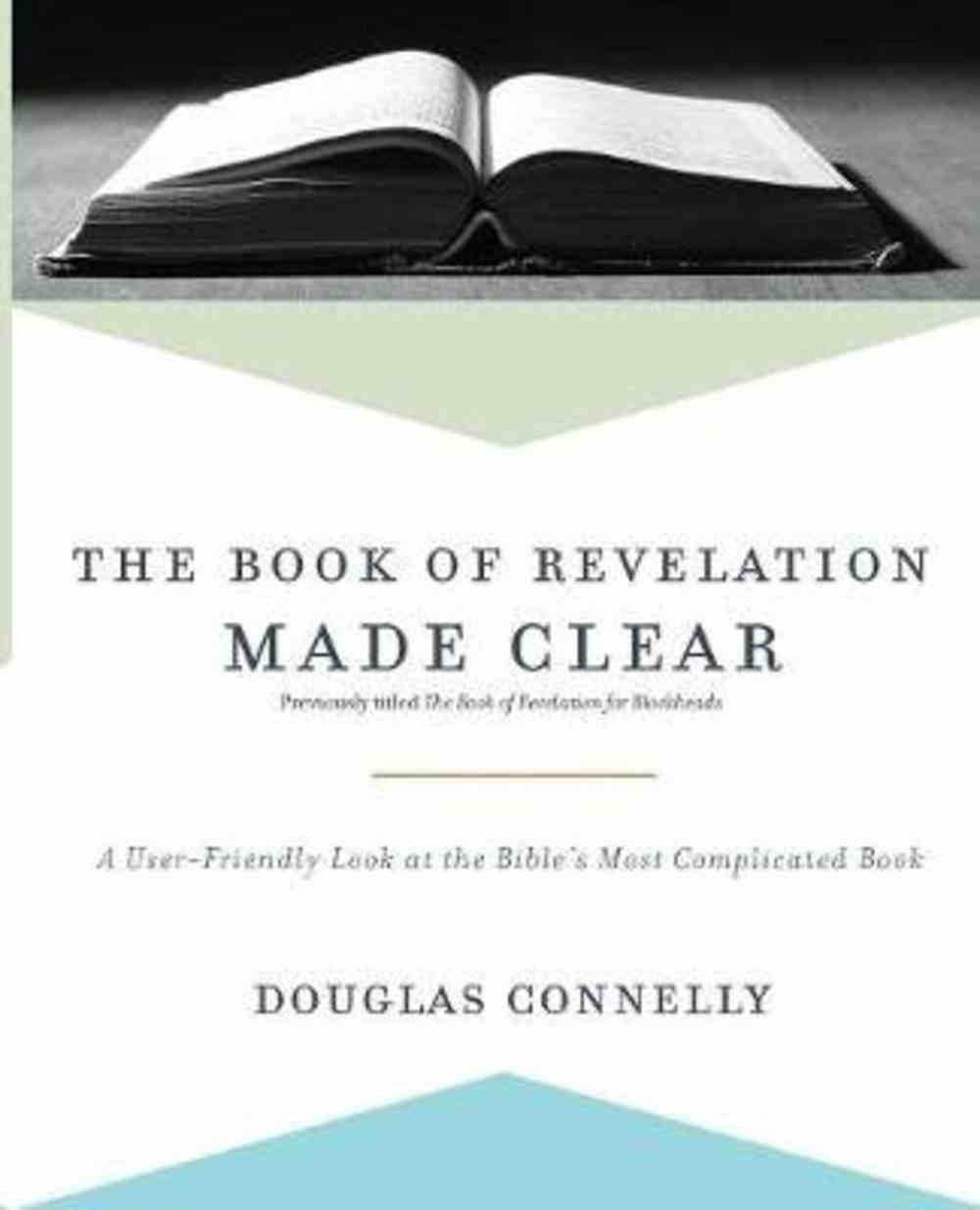 The Book of Revelation Made Clear: A User-Friendly Look At the Bible's Most Complicated Book Paperback