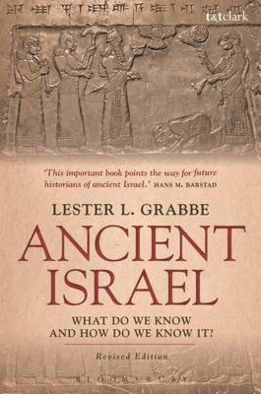 Ancient Israel: What Do We Know and How Do We Know It? Paperback
