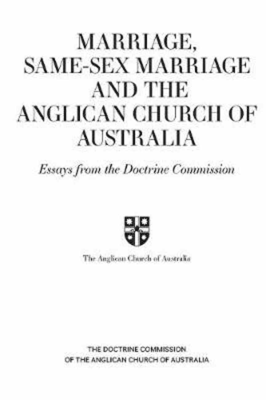 Marriage, Same Sex Marriage and the Anglican Church of Australia: Essays From the Doctrine Commission Paperback