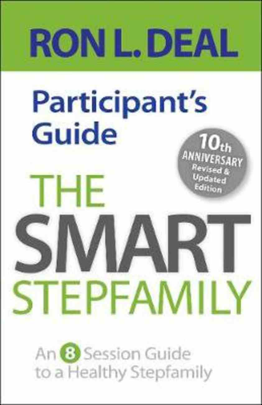 The Smart Stepfamily: An 8-Session Guide to a Healthy Stepfamily (Participant Guide) Paperback