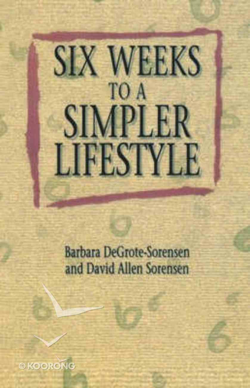 Six Weeks to a Simpler Lifestyle Paperback