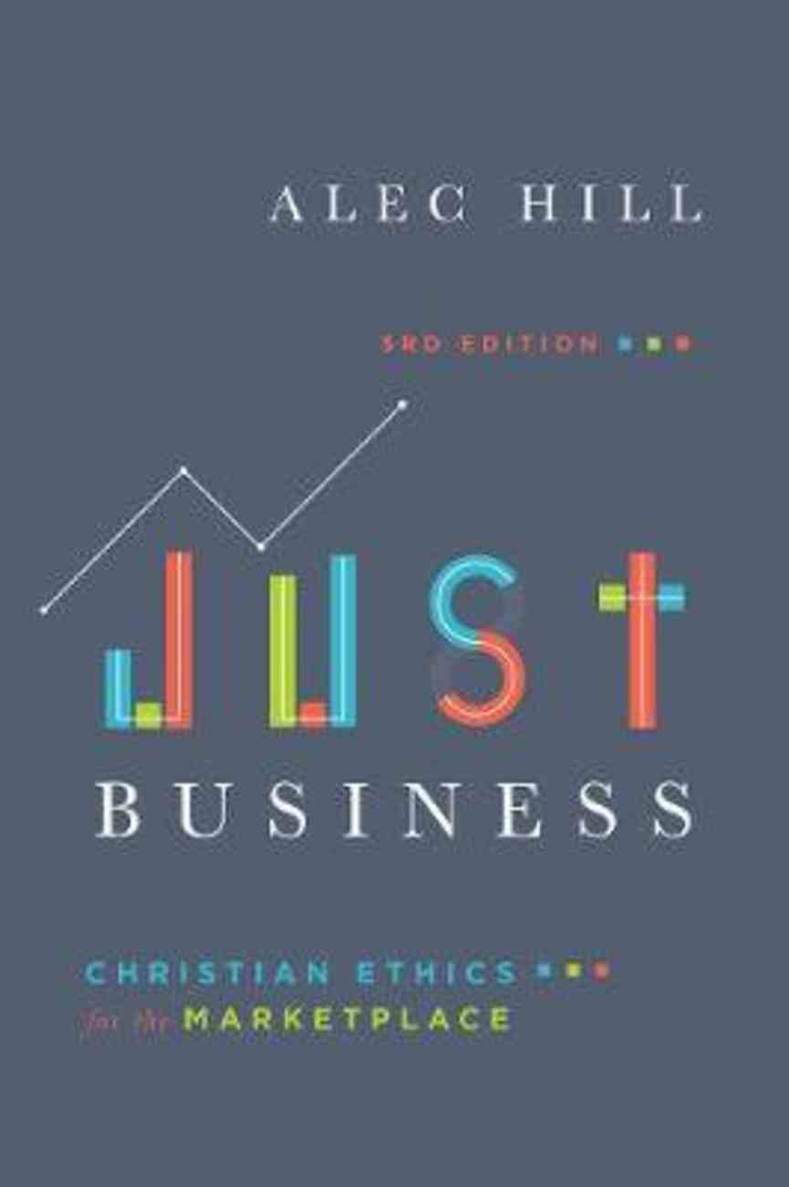 Just Business: Christian Ethics For the Marketplace (3rd Edition) Paperback