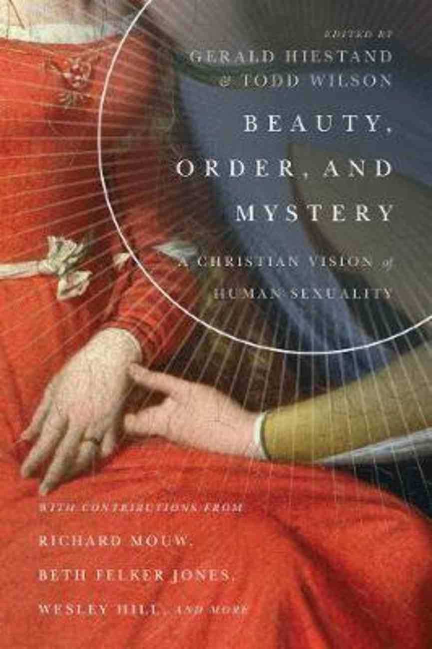 Beauty, Order, and Mystery: A Christian Vision of Human Sexuality Paperback