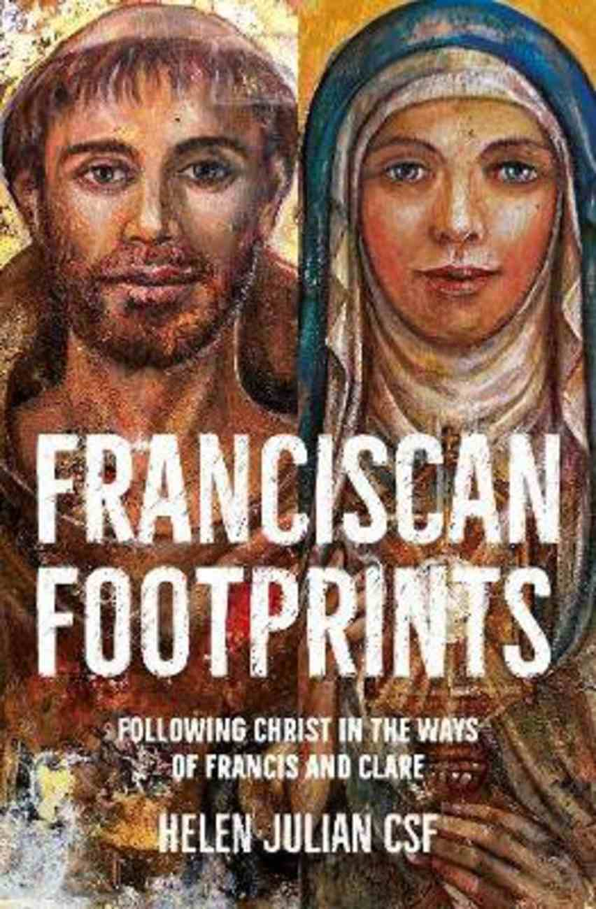 Franciscan Footprints: Following Christ in the Ways of Francis and Clare PB (Smaller)