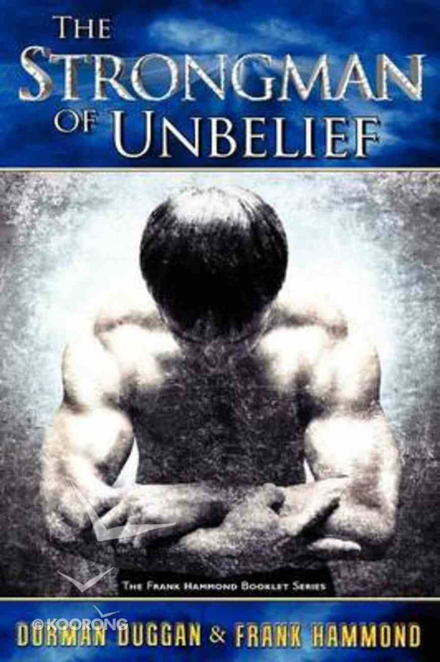 The Strongman of Unbelief: Whose Report Will You Believe Paperback