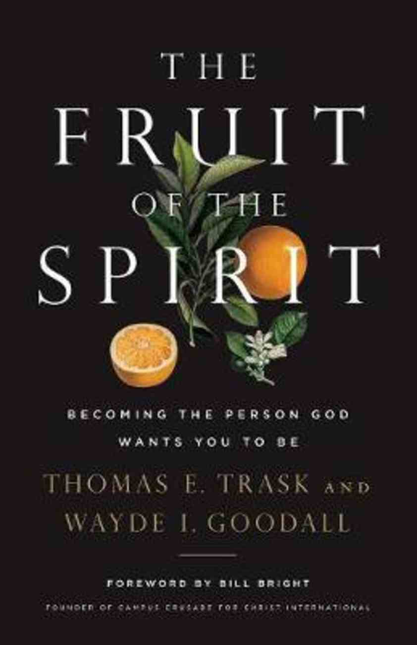 The Fruit of the Spirit: Becoming the Person God Wants You to Be Paperback