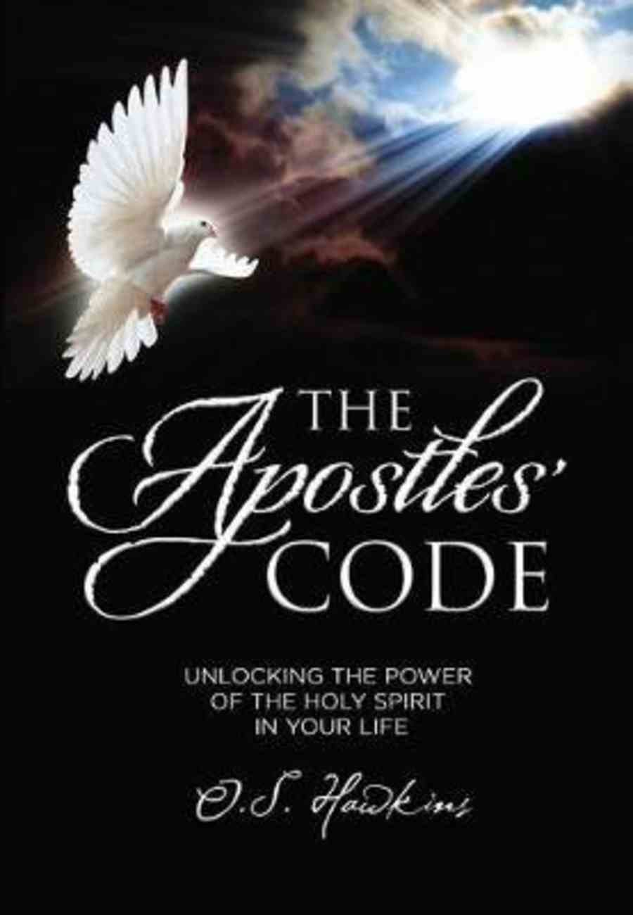 The Apostles' Code: Unlocking the Power of God's Spirit in You Paperback