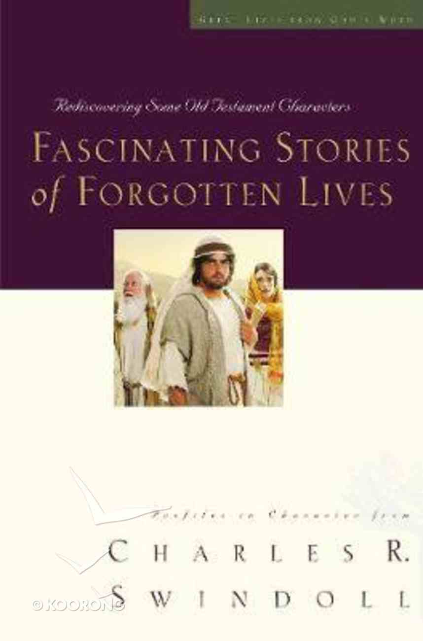 Fascinating Stories of Forgotten Lives (#09 in Great Lives From God's Word Series) Paperback