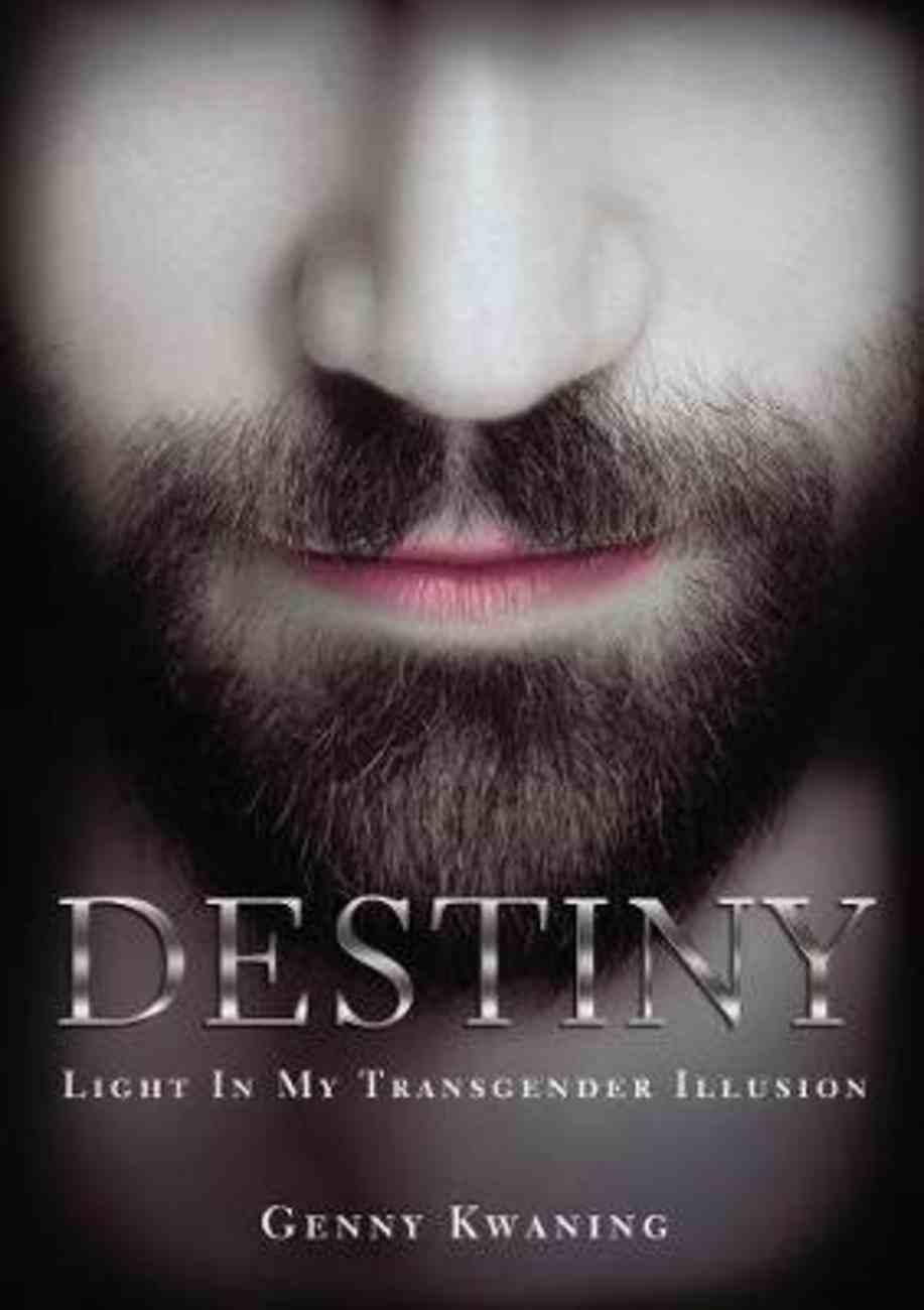 Destiny: Light in My Transgender Illusion Paperback