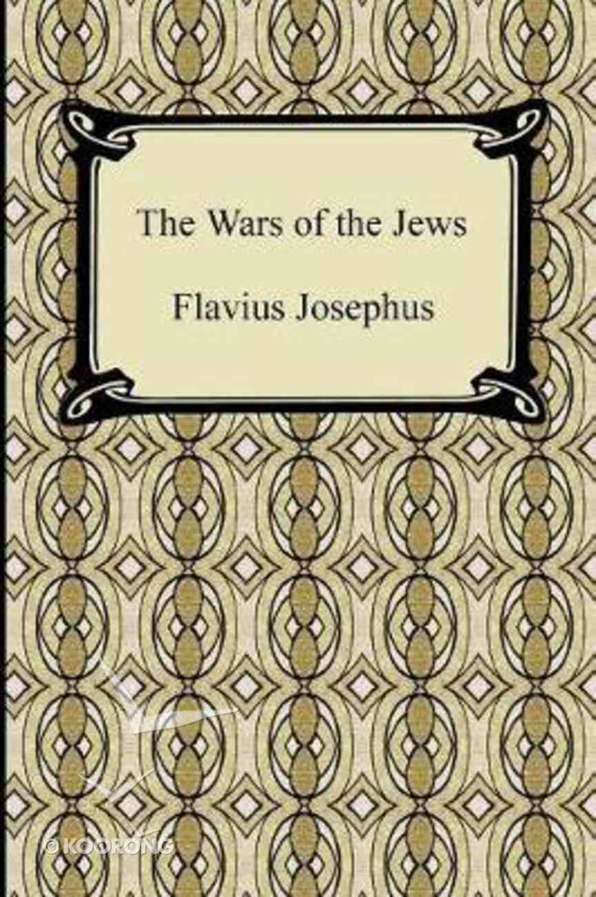 The Wars of the Jews Paperback