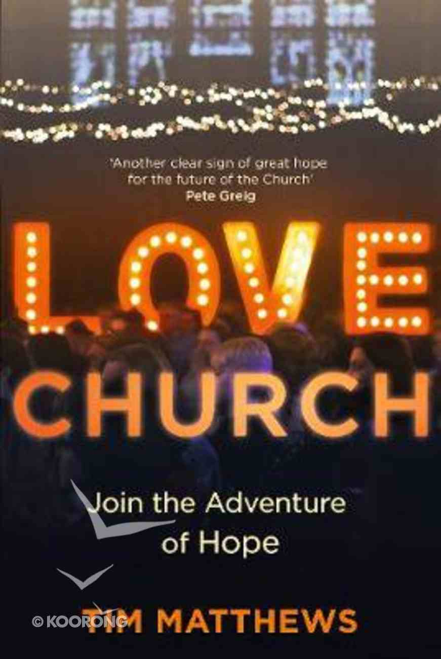 Love Church: Join the Adventure of Hope PB (Smaller)