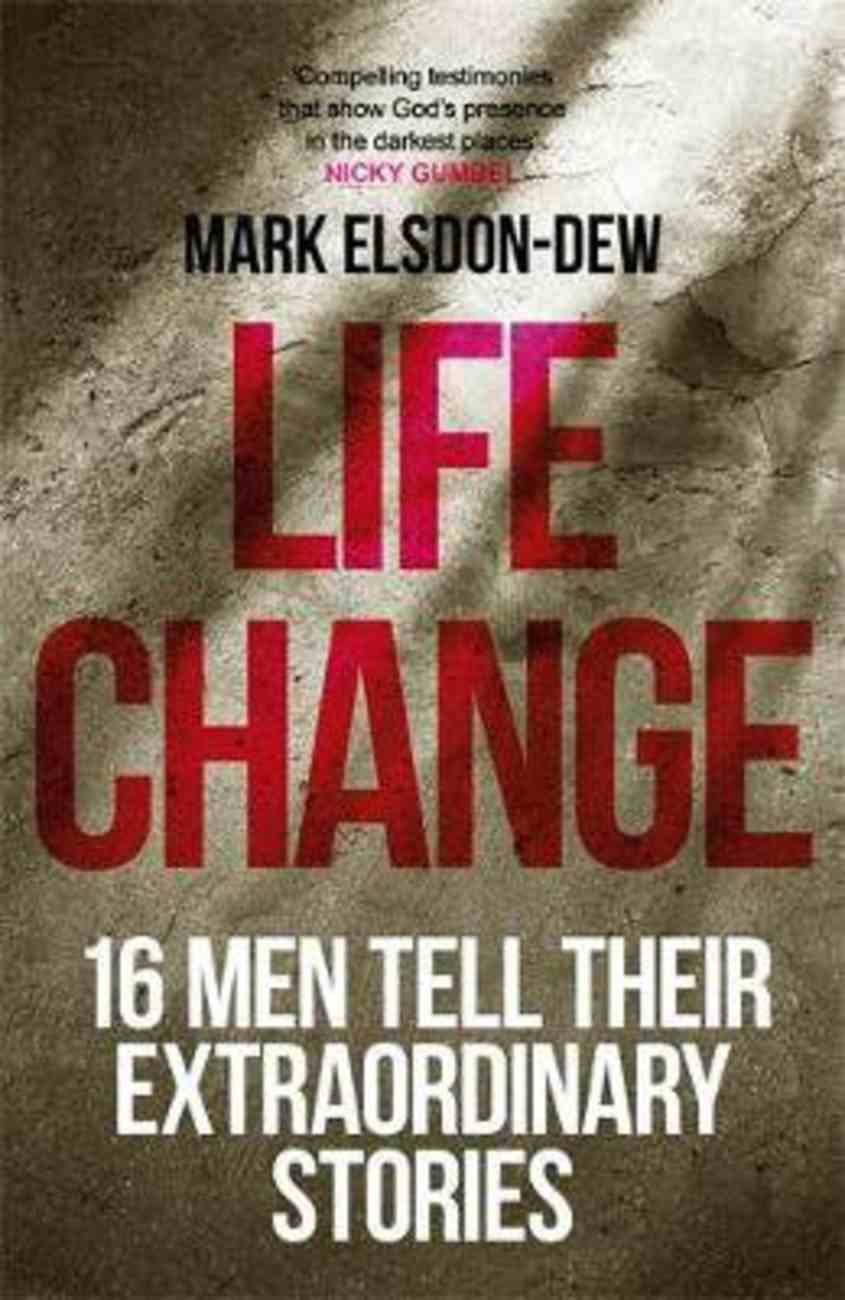 Life Change: 16 Men Tell Their Extraordinary Stories PB (Smaller)