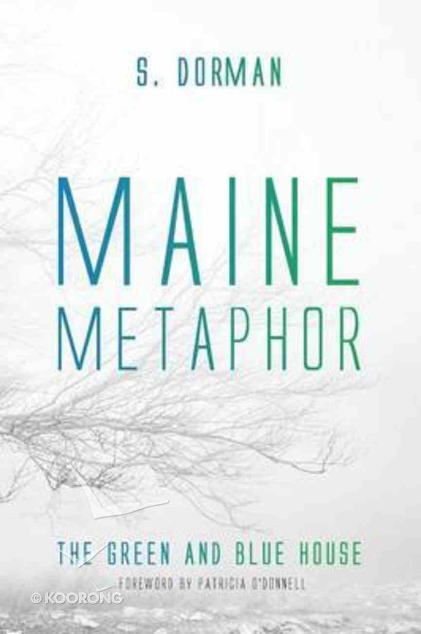 Maine Metaphor: The Green and Blue House Paperback