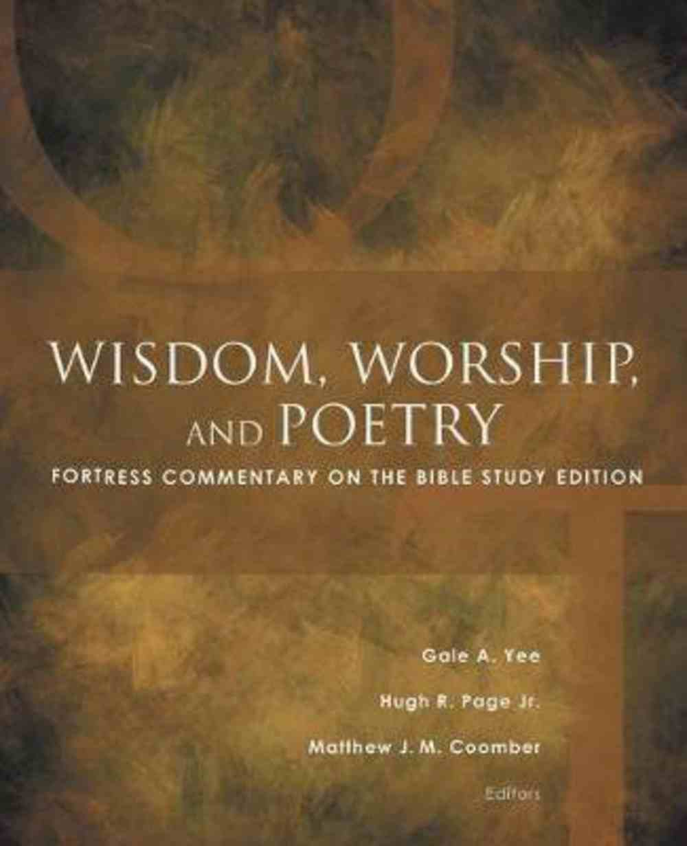 Wisdom, Worship, and Poetry (Fortress Commentary On The Bible Series) Paperback