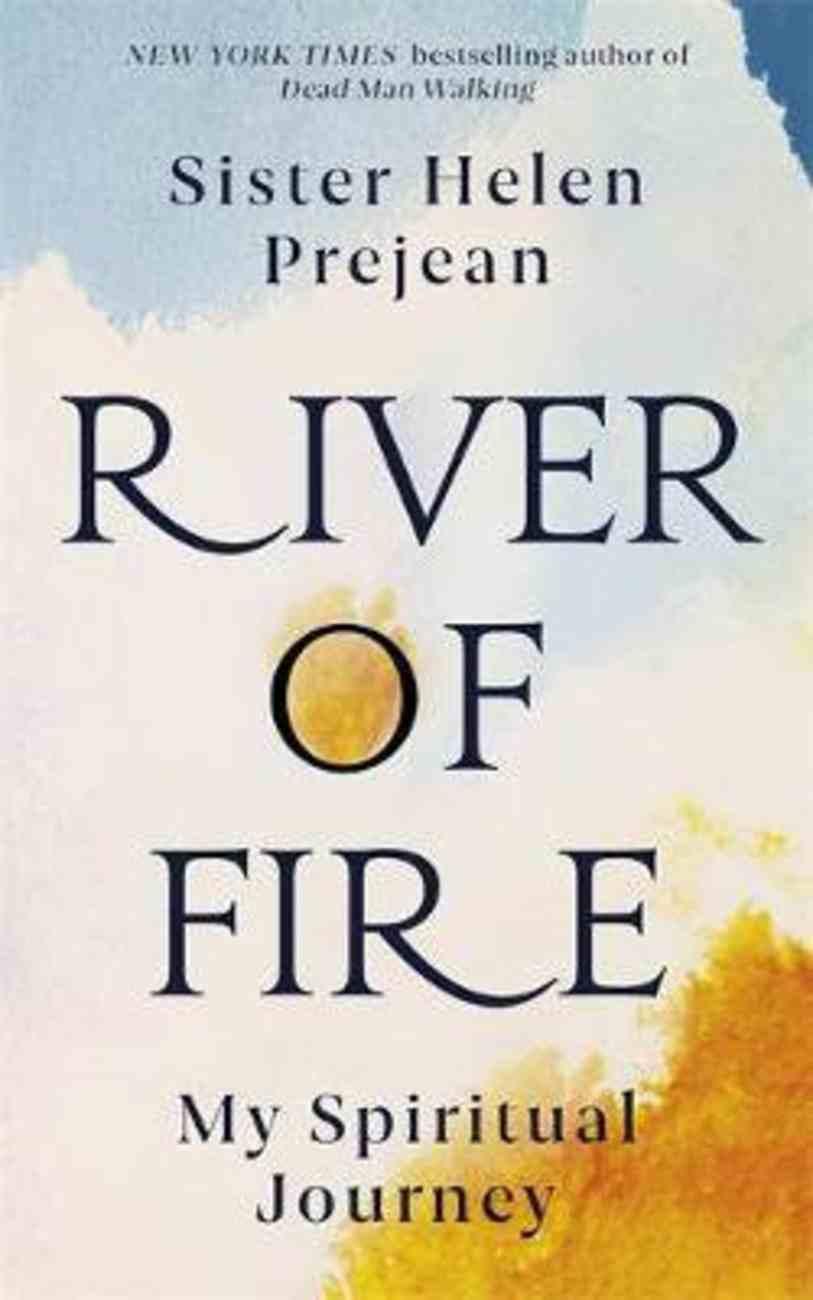 River of Fire: My Spiritual Journey Hardback
