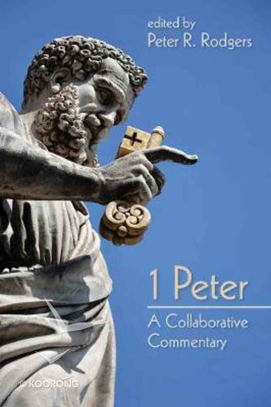 1 Peter: A Collaborative Commentary Paperback