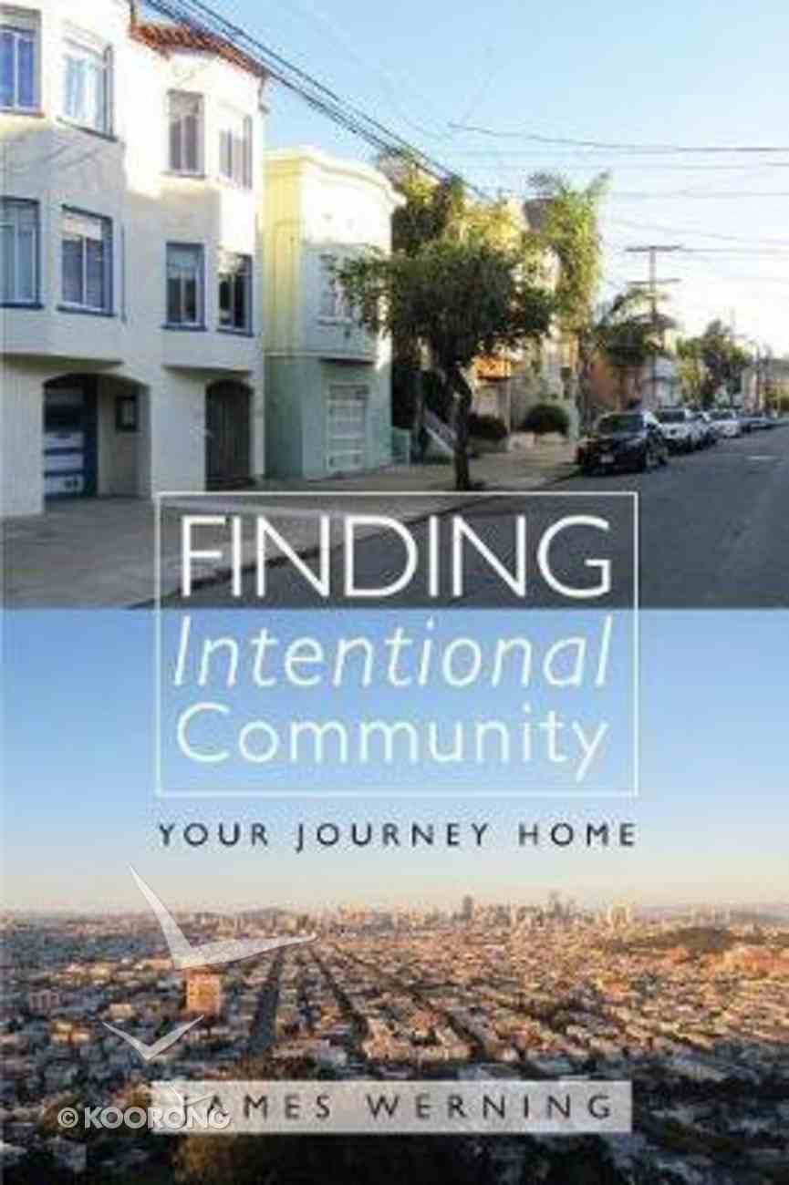 Finding Intentional Community Paperback