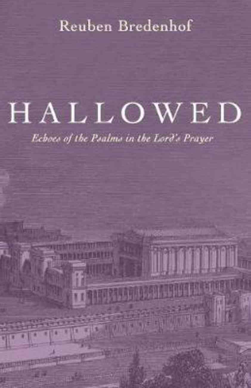 Hallowed: Echoes of the Psalms in the Lord's Prayer Paperback