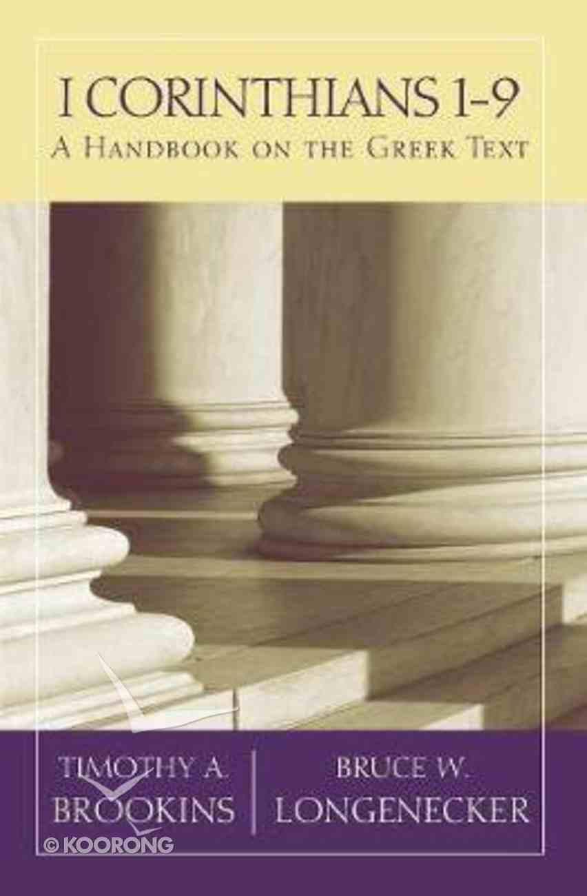 Bgnt: 1 Corinthians 1-9 a Handbook on the Greek Text (Baylor Handbook On The Greek New Testament Series) Paperback