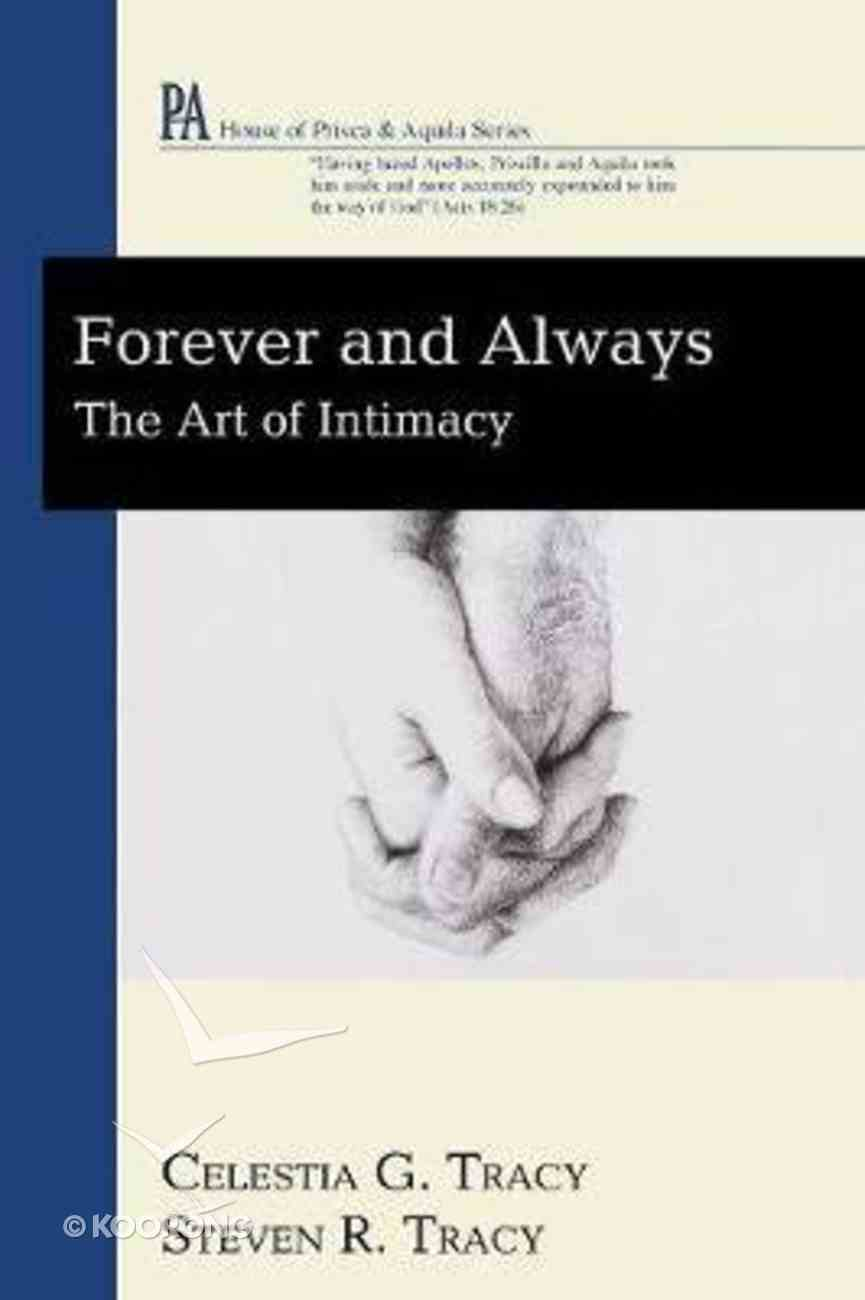 Forever and Always: The Art of Intimacy (House Of Prisca And Aquila Series) Paperback