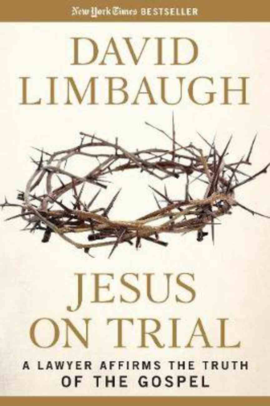 Jesus on Trial: A Lawyer Affirms the Truth of the Gospel Paperback