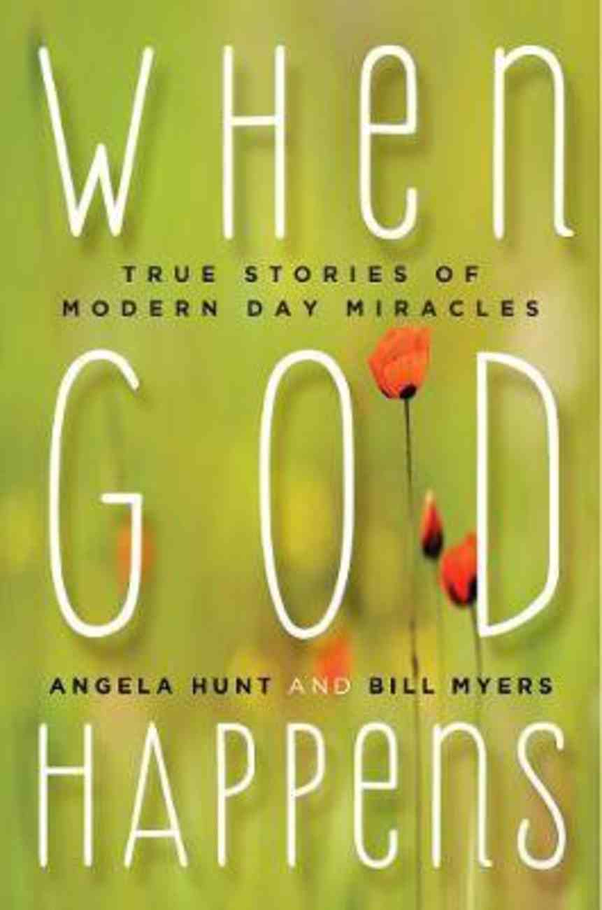 When God Happens: True Stories of Modern Day Miracles Paperback