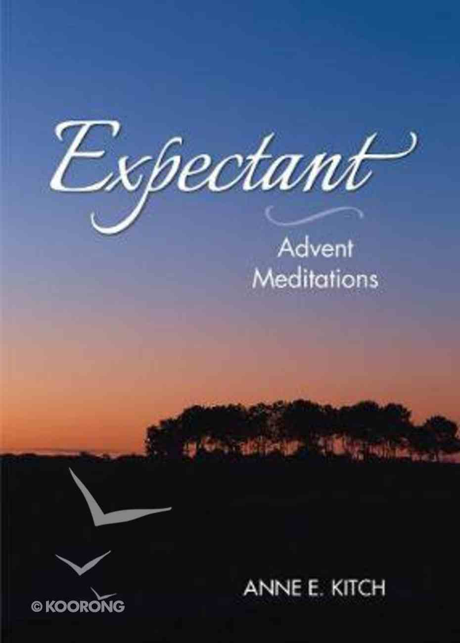 Expectant: Advent Meditations Paperback