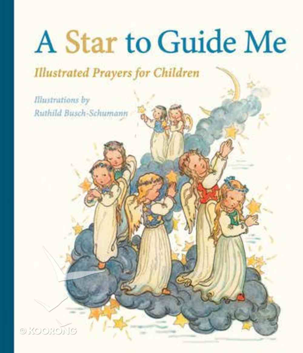 A Star to Guide Me: Illustrated Prayers For Children Hardback