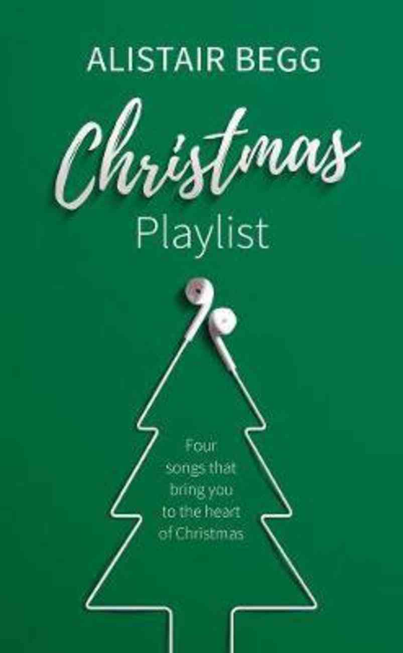 Christmas Playlist: Four Songs That Bring You to the Heart of Christmas Paperback