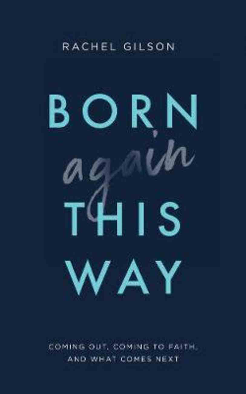 Born Again This Way: Coming Out, Coming to Faith, and What Comes Next Paperback