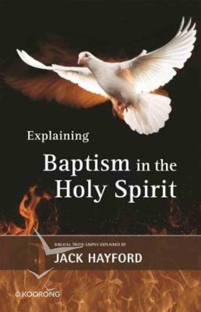 Baptism With the Holy Spirit (Explaining Series) Paperback
