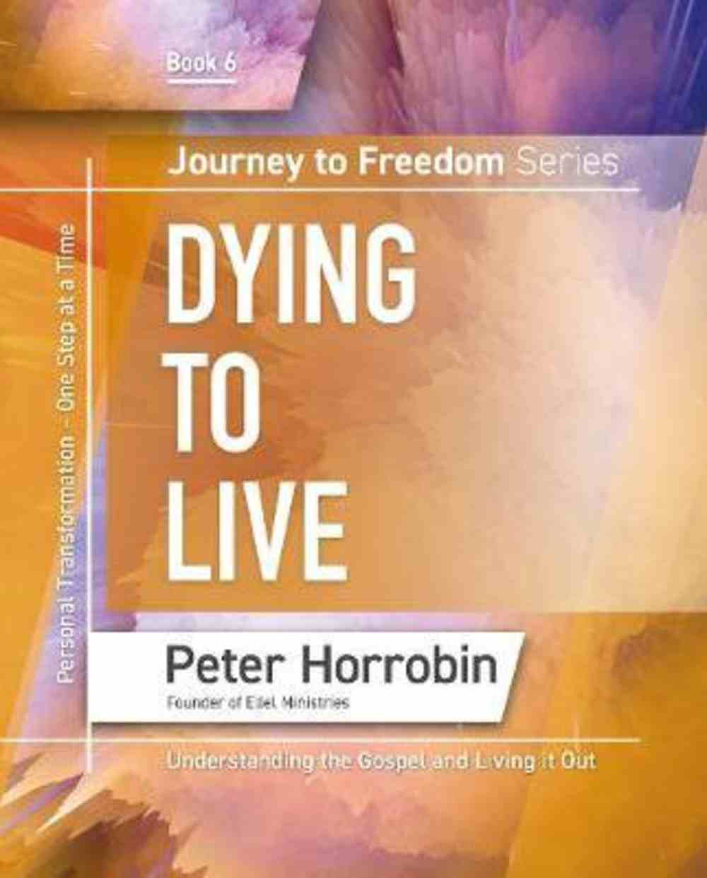 Dying to Live (#06 in Journey To Freedom Series) Paperback