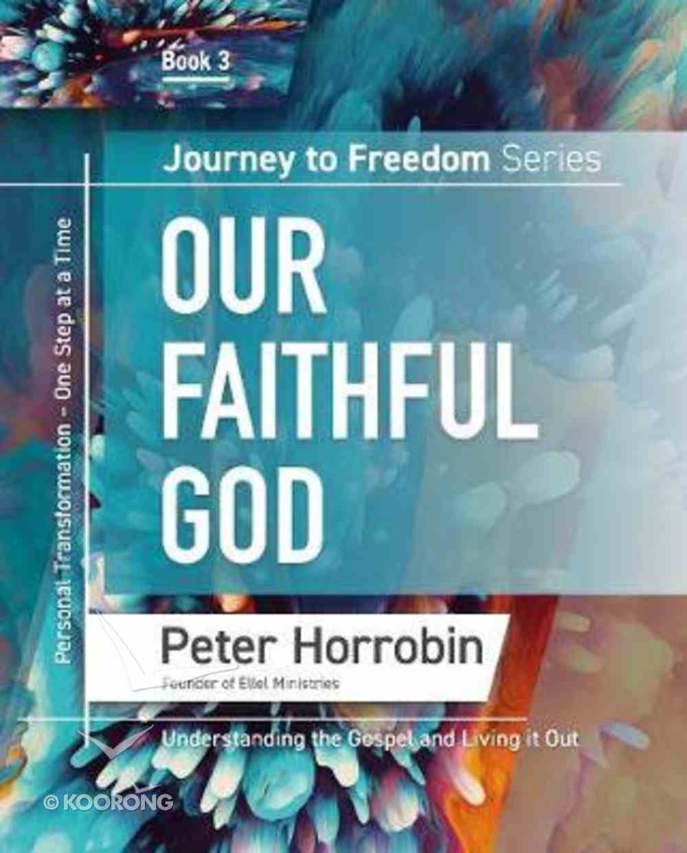 Our Faithful God (#03 in Journey To Freedom Series) Paperback