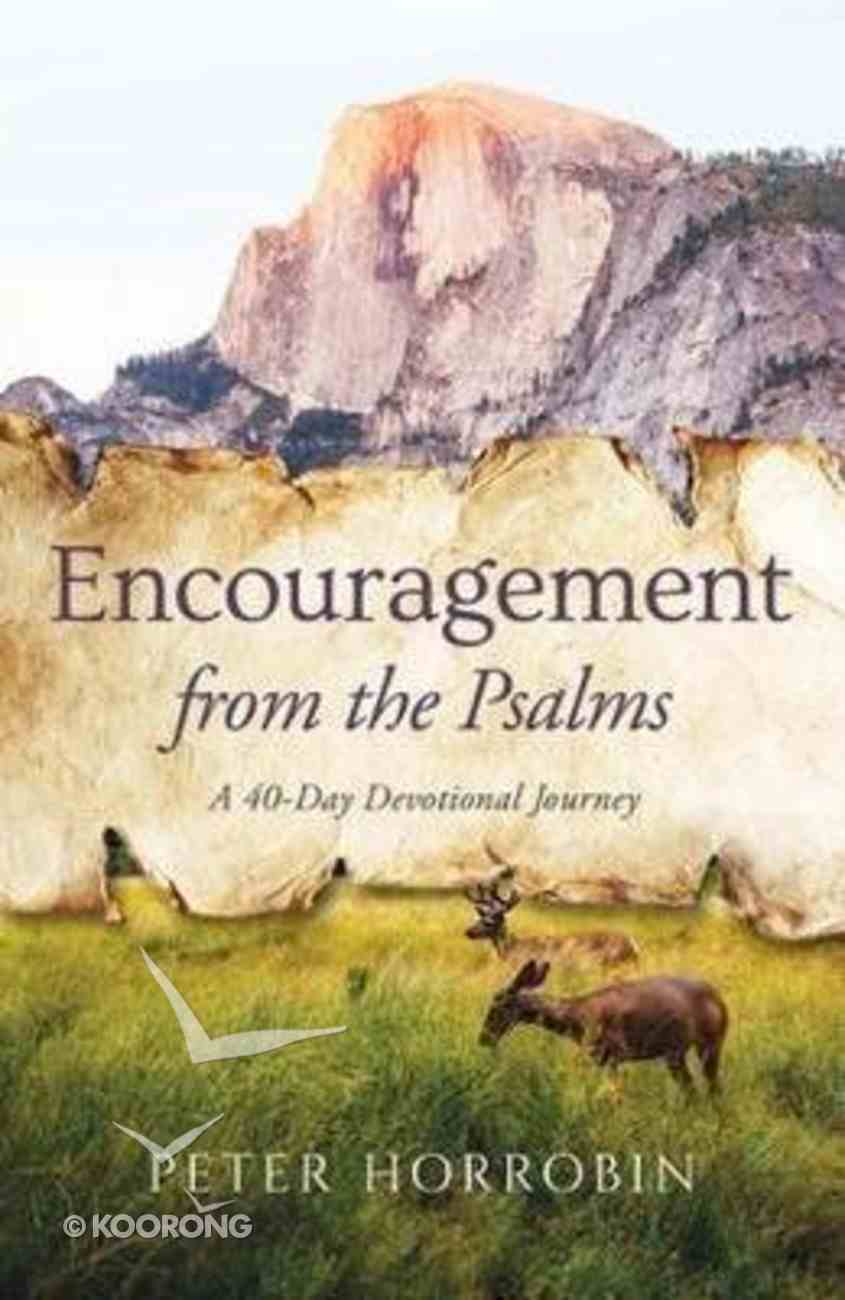 Encouragement From the Psalms: A 40-Day Devotional Journey Hardback